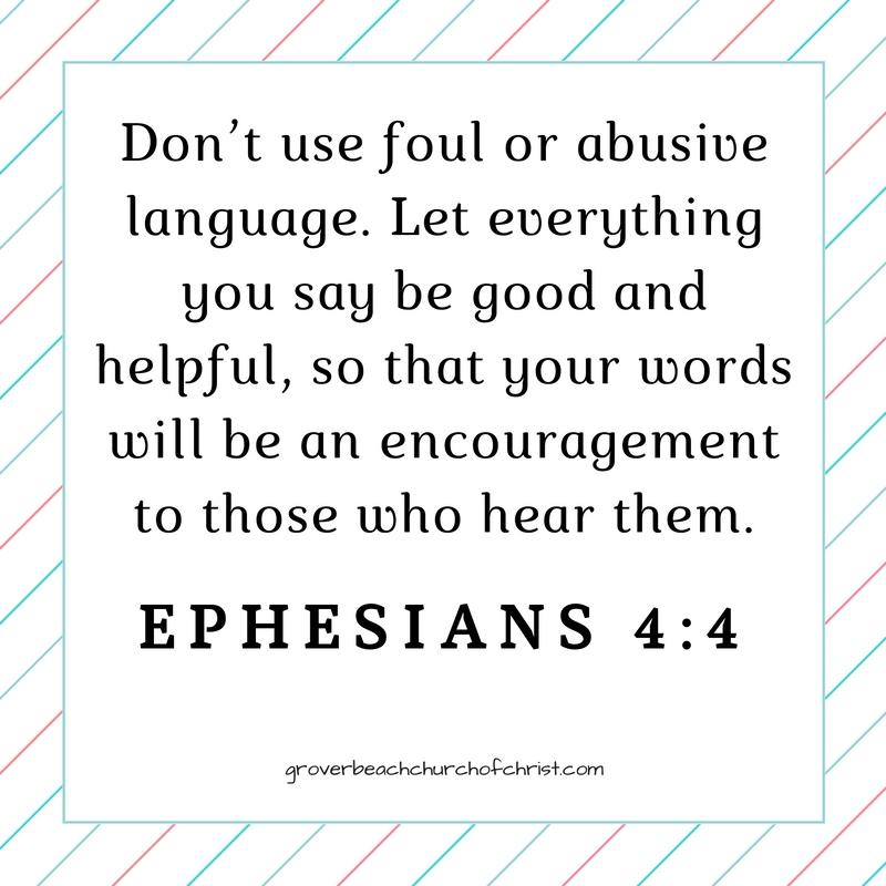 Eph 4:4 Don't use foul or abusive language