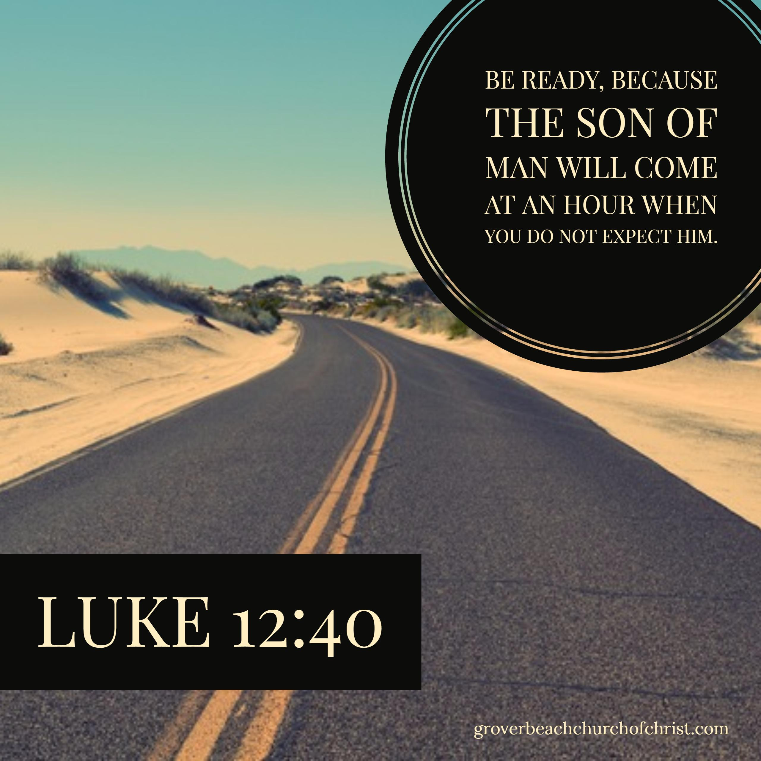 luke-12-40-be-ready-because-the-son-of-man-will-come