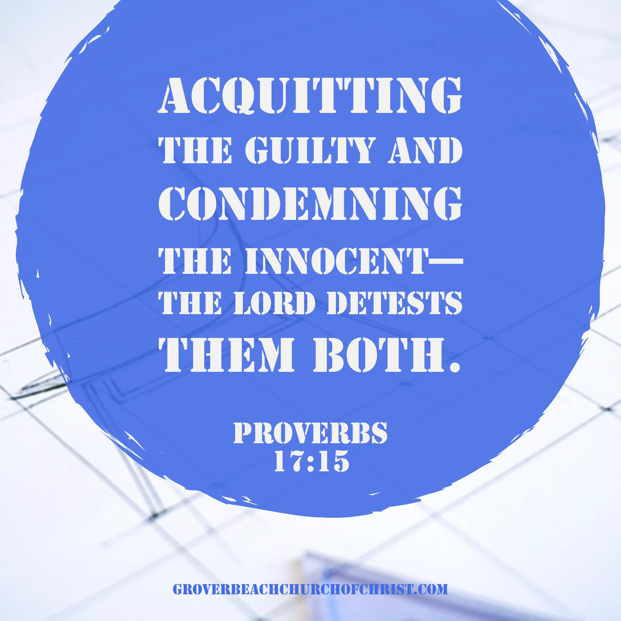 Proverbs 17-15 Aquitting the guilty