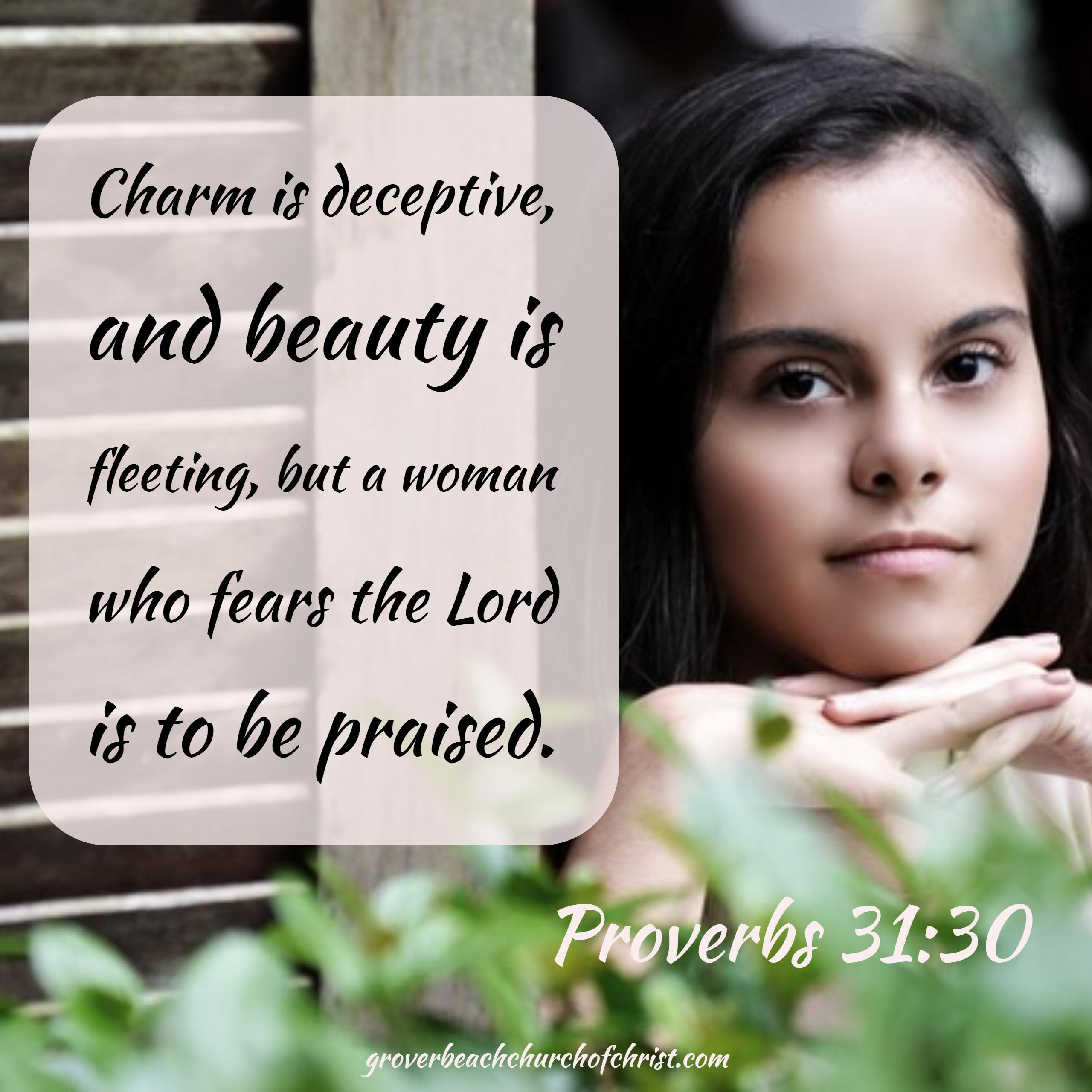 Proverbs 31-30 Charm is deceptive