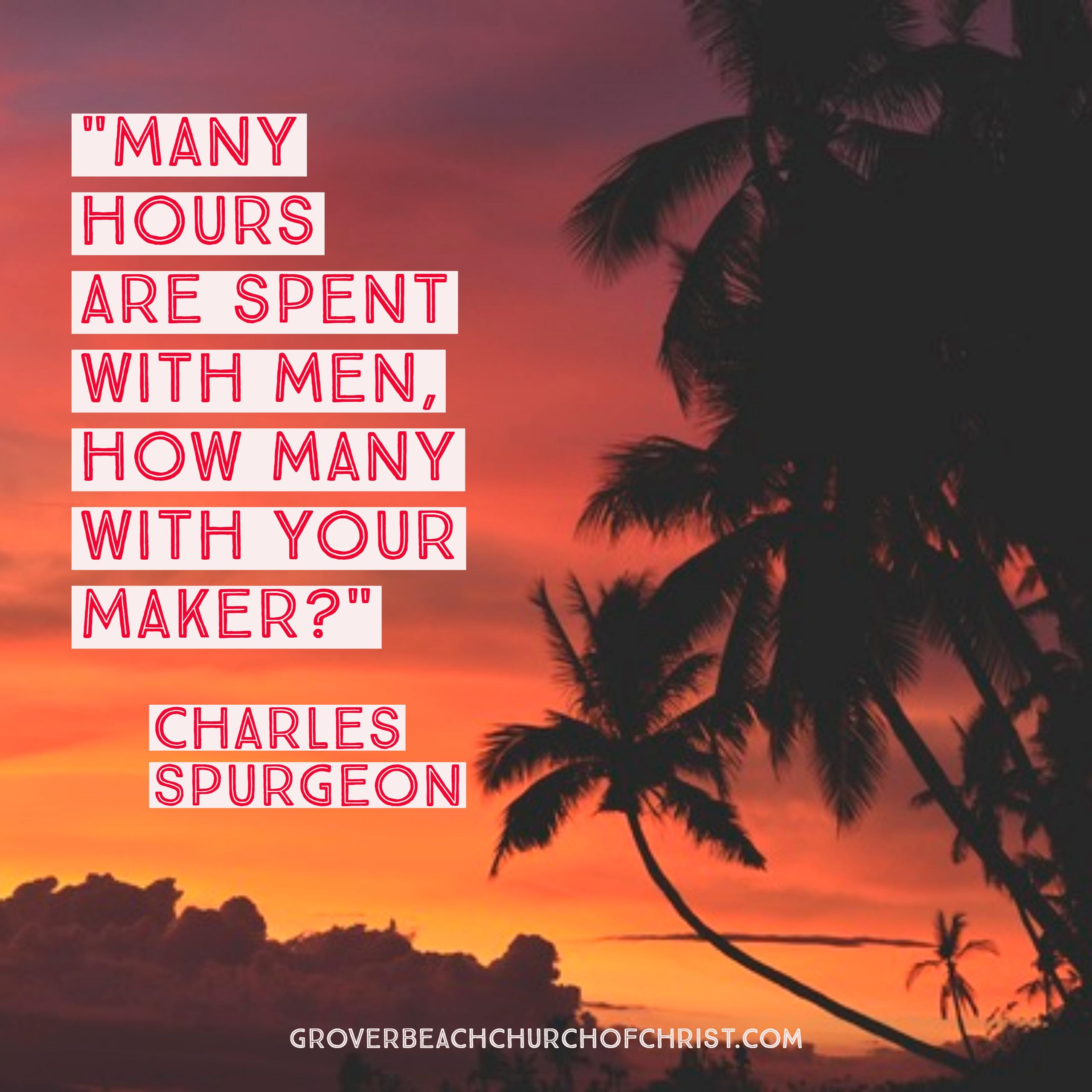 Spurgeon Many hours are spent with men